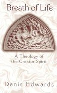Breath of Life: A Theology of the Creator Spirit Paperback
