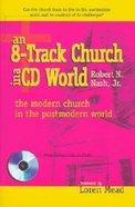 8-Track Church in a CD World Hardback
