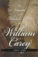 Journal and Selected Letters of William Carey Hardback