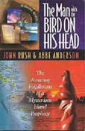 The Man With the Bird on His Head (International Adventures Series) Paperback
