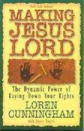 Making Jesus Lord Paperback