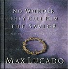 No Wonder They Call Him the Savior (Chronicles Of The Cross Series) Hardback