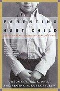 Parenting the Hurt Child Hardback