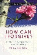 Bible Answers: How Can I Forgive? Paperback