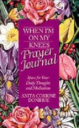 When I'm on My Knees (Prayer Journal) Imitation Leather