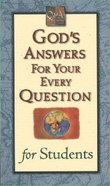 God's Answers For Your Every Question For Students Mass Market