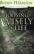 Christian Living: Choosing Wisely in Life Paperback