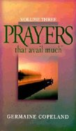 Prayers That Avail Much (Volume 3) (Prayers That Avail Much Series) Mass Market