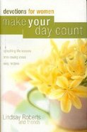 Make Your Day Count Devotions For Women Hardback