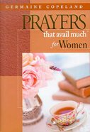 Prayers That Avail Much For Women (Prayers That Avail Much Series) Hardback