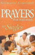 Prayers That Avail Much For Singles (Prayers That Avail Much Series) Paperback