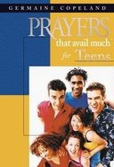 Prayers That Avail Much For Teens (Prayers That Avail Much Series) Mass Market