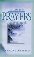 Prayers That Avail Much Volume 2 (Prayers That Avail Much Series) eBook