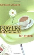Prayers That Avail Much For Women (Prayers That Avail Much Series) Paperback