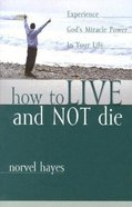 How to Live and Not Die Paperback