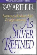 As Silver Refined (Study Guide) Paperback