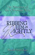 Ribbing Him Rightly Paperback