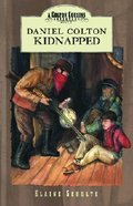 Daniel Colton Kidnapped (#04 in Colton Cousins Adventures Series) Paperback