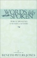 Words Fitly Spoken Paperback