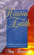 Between Heaven and Earth Paperback
