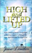 High and Lifted Up Paperback