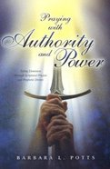 Praying With Authority and Power Paperback