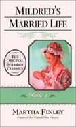 Mildred's Married Life (#04 in Mildred Keith Series) Paperback
