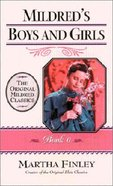 Mildred's Boys and Girls (#06 in Mildred Keith Series) Paperback
