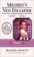 Mildred's New Daughter (#07 in Mildred Keith Series) Paperback