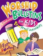 Worship Bulletins For Kids: Fall & Winter Paperback