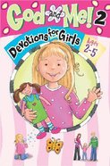 Devotions For Girls (Ages 2-5) (God And Me Series) Paperback