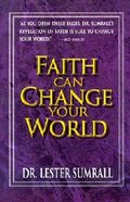 Faith Can Change Your World Paperback