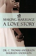 Making Marriage a Love Story Paperback