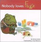 Nobody Loves Fergie (Adventures Of Fergie Series)