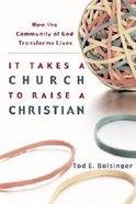 It Takes a Church to Raise a Christian Paperback