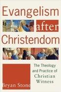 Evangelism After Christendom Paperback