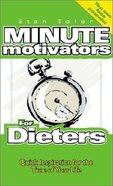 Minute Motivators For Dieters Paperback