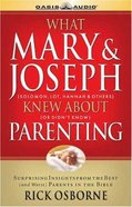What Mary & Joseph Knew About Parenting CD