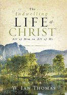 The Indwelling Life of Christ Hardback
