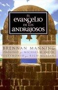 Elevangelio De Los Andrajosos (The Ragamuffin Gospel) Paperback
