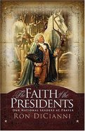 The Faith of the Presidents Hardback
