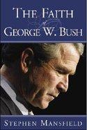 The Faith of George W Bush Paperback
