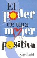 El Poder De La Mojer Positiva (Power Of A Positive Woman) Paperback