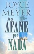 No Se Afane Por Nada (Be Anxious For Nothing) Paperback