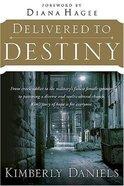 Delivered to Destiny Paperback