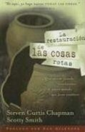 La Restauracion De Las Cosas Rotas (Restoring Broken Things) Paperback