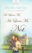 He Loves Me, He Loves Me Not (Heartsong Series)