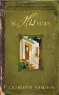 In His Steps (Barbour Christian Fiction Classics Series) Paperback