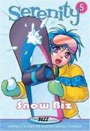 Snow Biz (#05 in Serenity Teen Series) Paperback
