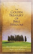 The Golden Treasury of Bible Wisdom Paperback